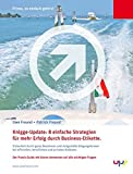Knigge-Update: 8 einfache Strategien für mehr Erfolg durch Business-Etikette.:...