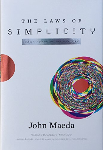 The Laws of Simplicity (Simplicity: Design, Technology, Business, Life) por John Maeda