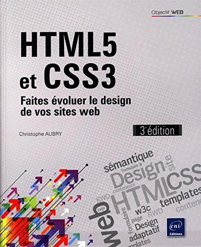 HTML5 et CSS3 - Faites évoluer le design de vos sites web (3e édition) par Christophe AUBRY