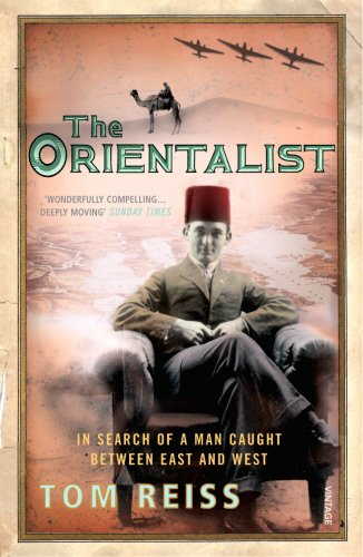 The Orientalist: In Search of a Man Caught Between East and West por Tom Reiss