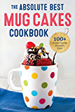 The Absolute Best Mug Cakes Cookbook: 100 Family-Friendly Microwave Cakes (English Edition)