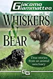 Whiskers and Bear: Life on the Farm, Book I: Volume 1