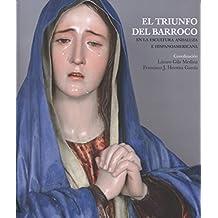 Triunfo del barroco,El. En la escultura andaluza e hispanoamericana (Colección Arte y Arqueología)
