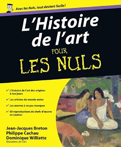 L'Histoire de l'art Pour les Nuls par Philippe CACHAU