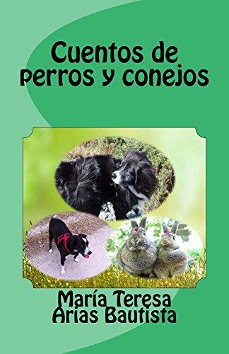 Cuentos de perros y conejos (El Tintero de los sueños nº 18) por María Teresa Arias Bautista