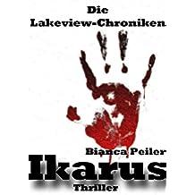 Die Lakeview-Chroniken - Ikarus (Thriller) (German Edition)
