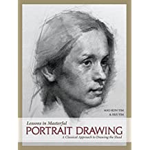 Lessons in Masterful Portrait Drawing: A Classical Approach to Drawing the Head