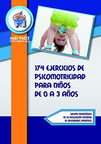 174 ejercicios de psicomotricidad para niños de 0 a 3 años (Biblioteca...
