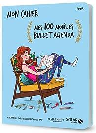 Mon cahier mes 100 modèles bullet agenda par Saskia Vulpian