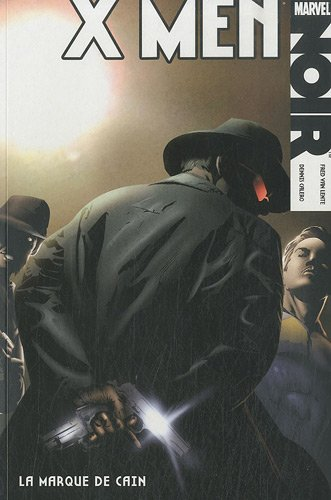X-Men Noir T02: la marque de cain par  Dennis Calero, Fred Van Lente