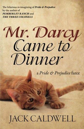 Mr. Darcy Came to Dinner: a Pride & Prejudice farce