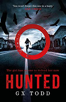 Hunted: The most heart-pounding and original thriller you will read this year (The Voices Book 2) by [Todd, G X]