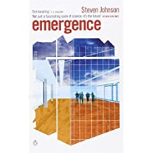 Emergence: The Connected Lives of Ants, Brains, Cities and Software by Steven Johnson (2002-08-01)