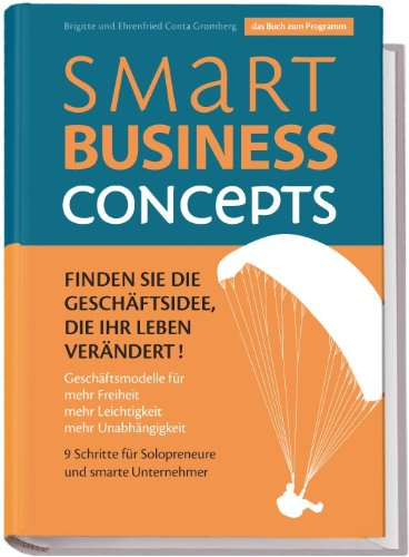 Buchseite und Rezensionen zu 'Smart Business Concepts - Finden Sie die Geschäftsidee, die Ihr Leben verändert' von Ehrenfried Conta Gromberg