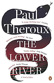The Lower River by [Theroux, Paul]