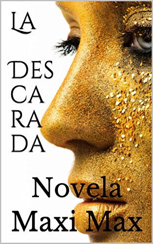 La descarada: Novela (Spanish Edition)