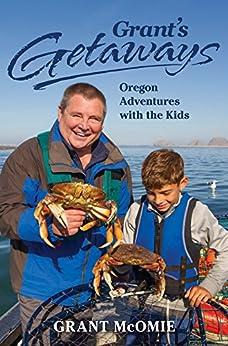 Epub Gratis Grant's Getaways: Oregon Adventures with the Kids