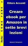 Image de Creare ebook per Amazon in sette brevi lezioni: Un
