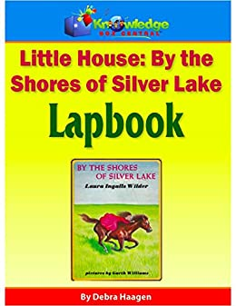 Little House: By the Shores of Silver Lake Lapbook: Plus FREE ...