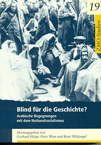 Blind für die Geschichte?: Arabische Begegnungen mit dem Nationalsozialismus (Studien)