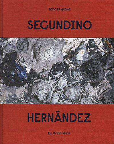 Secundino Hernandez. Todo es mucho