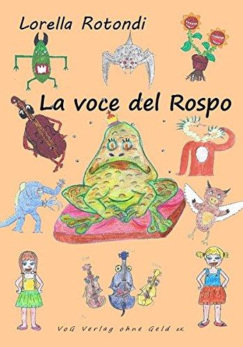 La voce del rospo: Ein mehrsprachiges Kinderbuch zum Ausmalen, die Hauptsprache ist Italienisch