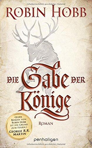 Preisvergleich Produktbild Die Gabe der Könige: Roman (Die Chronik der Weitseher, Band 1)