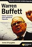 Warren Buffett. Cómo Invertir Para Generar Riqueza