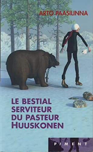 Le Bestial Serviteur Du Pasteur Huuskonen [Pdf/ePub] eBook