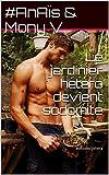 Le jardinier hétéro devient sodomite