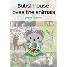 Bubsimouse loves the animals: First learn to read picture book (English Edition)