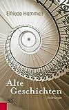 Alte Geschichten: Erzählungen