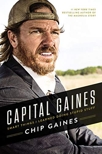 Capital Gaines: Smart Things I Learned Doing Stupid Stuff por Chip Gaines
