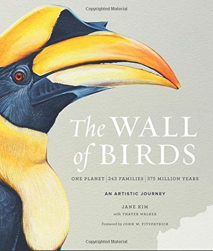 The Wall of Birds: One Planet, 243 Families, 375 Million Years (Harper Design) por Jane Kim