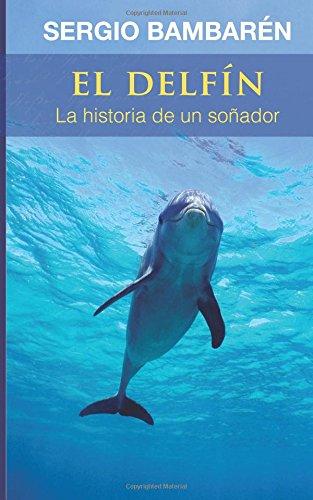 El Delfin. La historia de un sonador