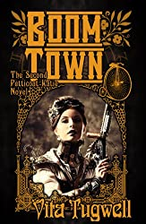 Boom Town: The Second Petticoat Katie Novel (Petticoat Katie & Sledgehammer Girl Book 2)
