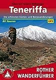 Teneriffa: Die schönsten Küsten- und Bergwanderungen. 80 Touren. Mit GPS-Daten (Rother Wanderführer) (German Edition)