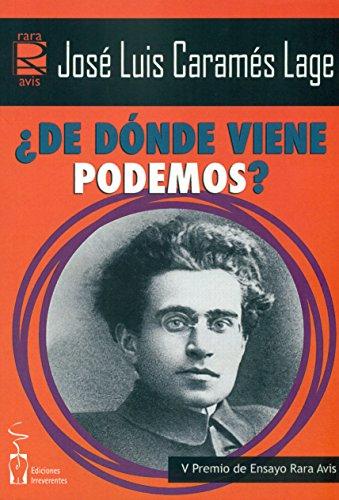 ¿De dónde viene Podemos?: La perspectiva de la antropología política para explicar su ideología y su praxis (Rara Avis de Ensayo)