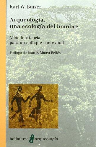 Arqueología, una ecología del hombre - Nueva edición por S Prologo De Jo