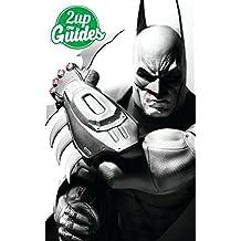 Batman: Arkham City Strategy Guide & Game Walkthrough – Cheats, Tips, Tricks, AND MORE! (English Edition)