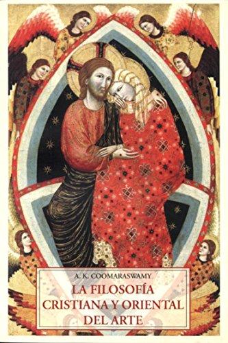 Filosofia cristiana y oriental del arte, la (Padma (olañeta)) por Ananda K. Coomaraswamy