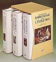 Dictionnaire du darwinisme et de l'évolution par Patrick Tort