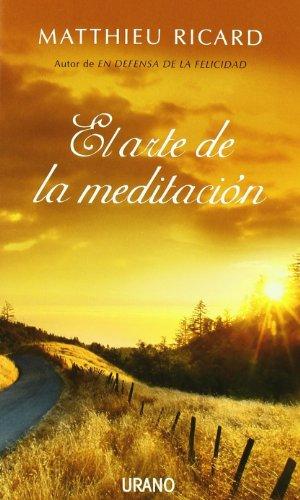 El arte de la meditación (Crecimiento personal) por Matthieu Ricard