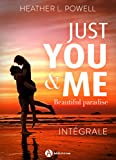 Just You and Me – intégrale: Beautiful Paradise (French Edition)