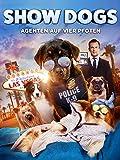 Show Dogs: Agenten auf vier Pfoten