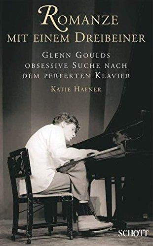 Romanze mit einem Dreibeiner: Glenn Goulds obsessive Suche nach dem perfekten Klavier