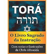 Torá (Com notas e ilustrado): O Livro Sagrado da Instrução (Portuguese Edition)