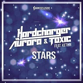 Hardcharger Vs. Aurora & Toxic feat. Ketlin-Stars