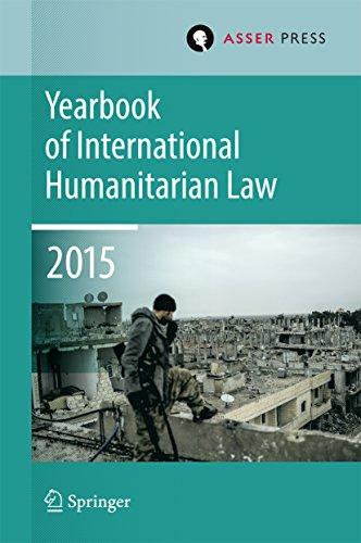 Yearbook of International Humanitarian Law  Volume 18, 2015 (English Edition)