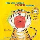 Hör den wilden Tiger brüllen: 1 Wort - 1 Bild - 1 Geräusch